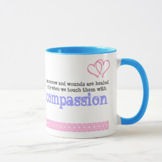 Our Wounds are Healed with Compassion Mug
