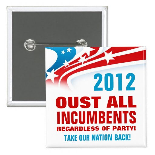Oust All Incumbents in 2012 2 Inch Square Button