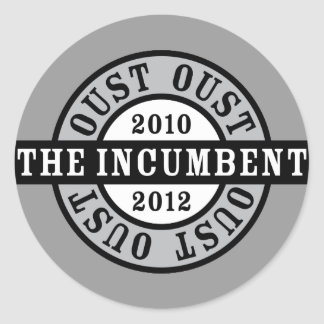 Oust the Incumbent 2010 and 2012a Classic Round Sticker