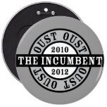 Oust the Incumbent 2010 and 2012a Pinback Buttons