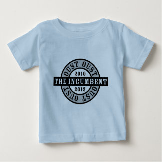 Oust the Incumbent 2010 and 2012a T-shirt