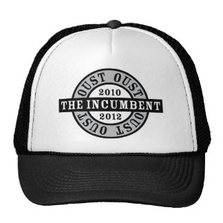 Oust the Incumbent 2010 and 2012a Trucker Hat