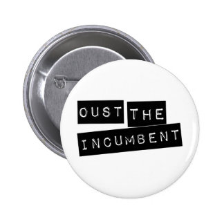 Oust The Incumbent Button
