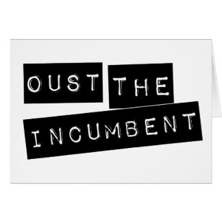 Oust The Incumbent Card