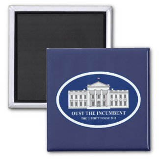 Oust the Incumbent - Liberty House 2012 2 Inch Square Magnet