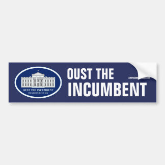 Oust the Incumbent - Liberty House 2012 Bumper Sticker
