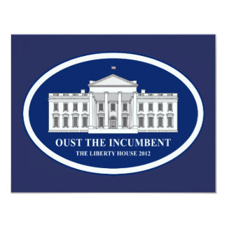 Oust the Incumbent - Liberty House 2012 Card