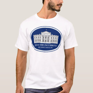 Oust the Incumbent - Liberty House 2012 T-Shirt