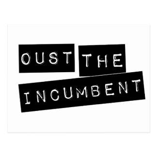 Oust The Incumbent Postcard