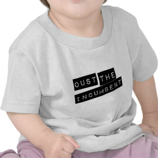 Oust The Incumbent Tee Shirt