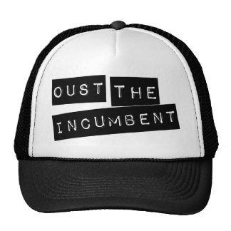 Oust The Incumbent Trucker Hat