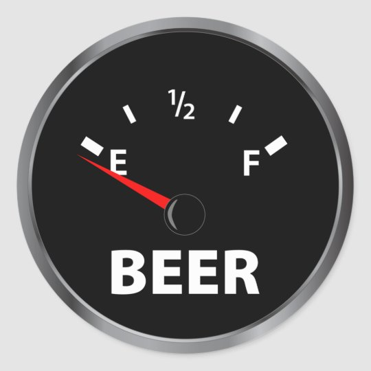 Out Of Beer Fuel Gauge Classic Round Sticker Zazzle Com