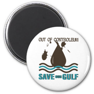 Out of Controleum Save the Gulf Fridge Magnets
