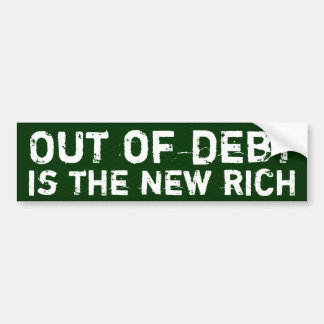 Out of debt is the new rich car bumper sticker
