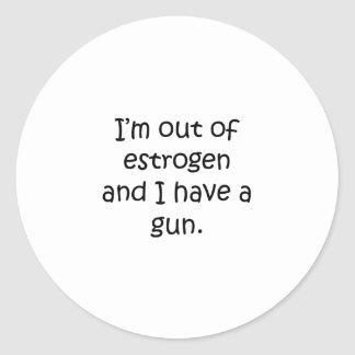 Out Of Estrogen Classic Round Sticker