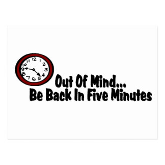 Out Of Mind Be Back In Five Minutes Postcard