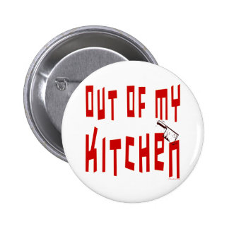 Out of My Kitchen Funny Saying Button