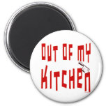 Out of My Kitchen Funny Saying Magnet Fridge Magnet