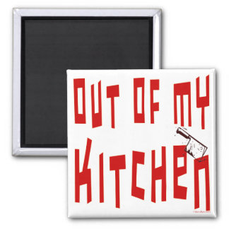 Out of My Kitchen Slogan Fridge Magnet Magnet