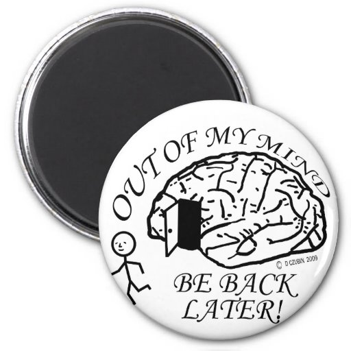 Out Of My Mind 2 Inch Round Magnet