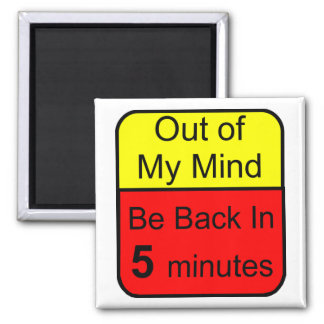 Out of My Mind 2 Inch Square Magnet