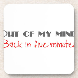 Out Of My Mind, Back In 5 Minutes Beverage Coaster