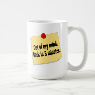 Out Of My Mind Back In 5 Minutes Coffee Mug