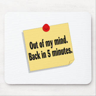 Out Of My Mind Back In 5 Minutes Mouse Pad