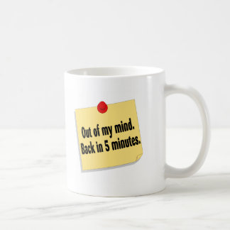 Out Of My Mind Back In 5 Minutes Classic White Coffee Mug