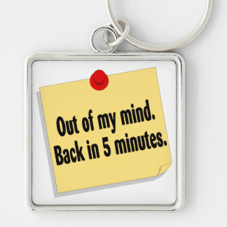 Out Of My Mind Back In 5 Minutes Silver-Colored Square Keychain