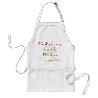 Out of My Mind, Back in five minutes Adult Apron