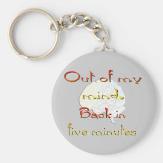 Out of My Mind, Back in five minutes Keychain