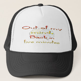 Out of My Mind, Back in five minutes Trucker Hat