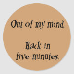 OUT of my mind Classic Round Sticker