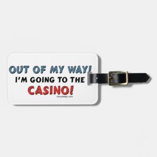 Out of My Way Casino Bag Tag