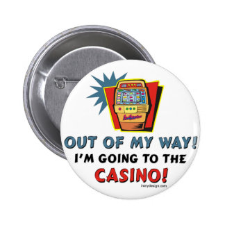 Out of My Way Casino 2 Inch Round Button