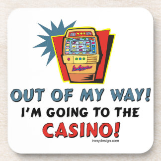 Out of My Way Casino Coaster