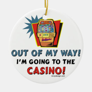 Out of My Way Casino Double-Sided Ceramic Round Christmas Ornament