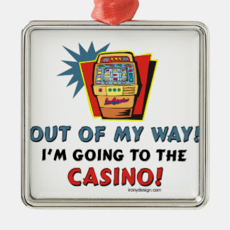 Out of My Way Casino Square Metal Christmas Ornament