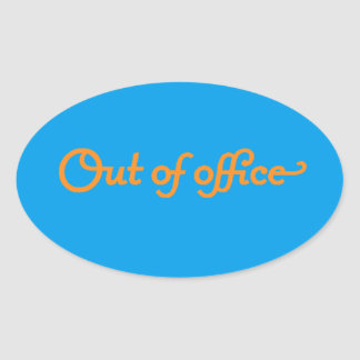 OUT OF OFFICE VACATION WORK OVERLOAD EXPRESSIONS U OVAL STICKER