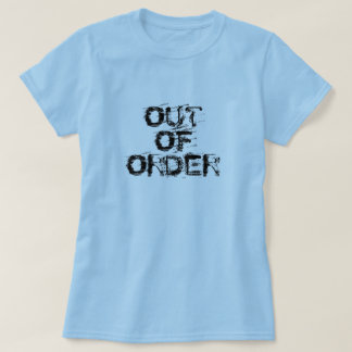 Out of Order Black Text T-Shirt