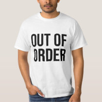 Out of Order Funny Humour Humor Comedy T-Shirt
