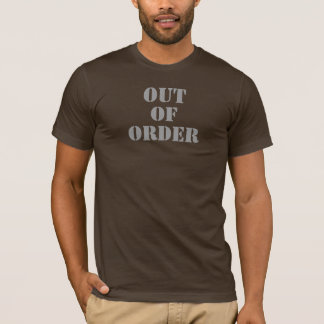 Out of Order Grey Text T-Shirt