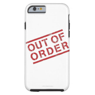 """""""OUT OF ORDER"""" TOUGH iPhone 6 CASE"""