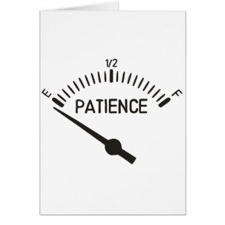 Out of Patience Gas Gauge Card
