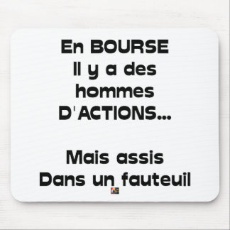 Out of PURSE there are men of action, but sitted Mouse Pad