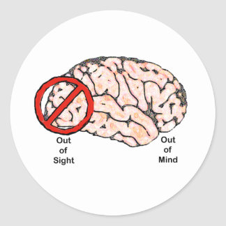 Out of Sight, Out of Mind Classic Round Sticker
