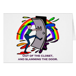 Out of the Closet, and Slamming the Door! Greeting Cards