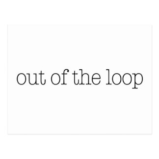 Out Of The Loop Postcard
