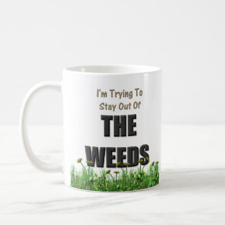 Out of the Weeds Coffee Mug